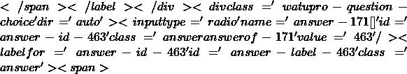 </span></label></div><div class='watupro-question-choice  ' dir='auto' ><input type='radio' name='answer-171[]' id='answer-id-463' class='answer   answerof-171 ' value='463'   /><label for='answer-id-463' id='answer-label-463' class=' answer'><span>
