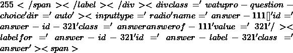 255</span></label></div><div class='watupro-question-choice  ' dir='auto' ><input type='radio' name='answer-111[]' id='answer-id-321' class='answer   answerof-111 ' value='321'   /><label for='answer-id-321' id='answer-label-321' class=' answer'><span>